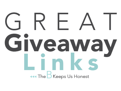 Great Giveaway Links at The B Keeps Us Honest
