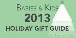 2013 Gift Guide Babies & Kids